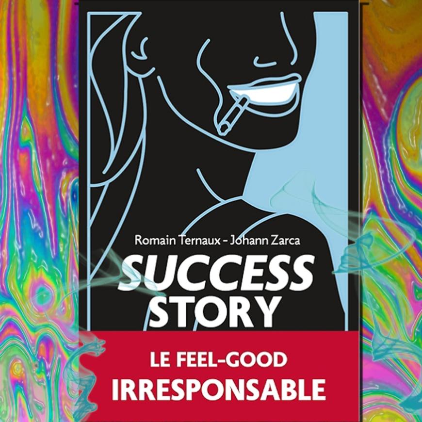 Success Story de Romain Ternaux et Johann Zarca
